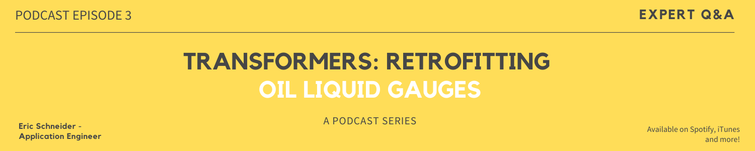 Qualitrol Podcast episode 3 retrofitting transformer liquid level gauges transformer oil